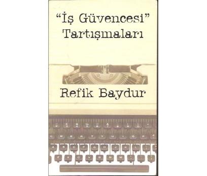 İŞ GÜVENCESİ TARTIŞMALARI-REFİK BAYDUR-2004
