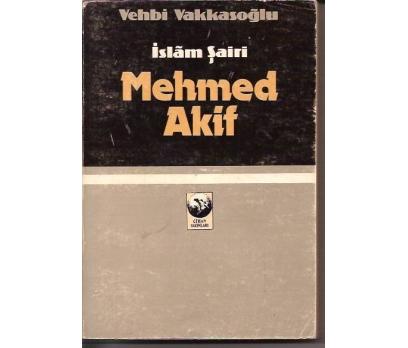 İSLAM ŞAİRİ MEHMED AKİF-VEHBİ VAKKASOĞLU-1983