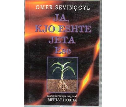JA, KJO ESHTE JETA ESE-OMER SEVINÇGYL-1997