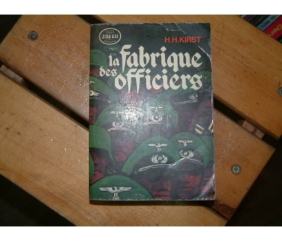 LA FABRIQUE SES OFFICIERS-H.H.KIRST-