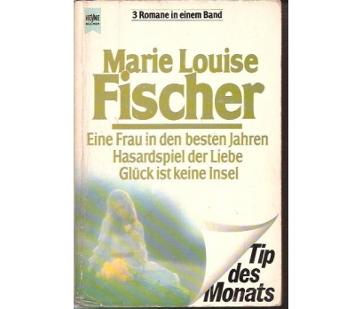 MARİE LOISE FISCHER-EINE FRAU IN DEN BESTEN JAHR