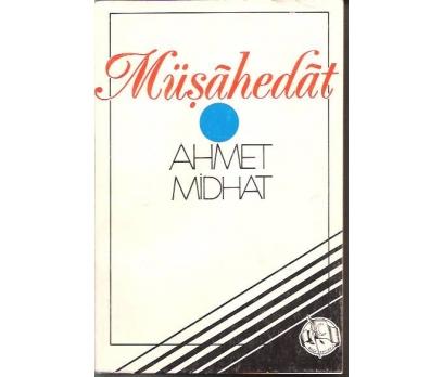 MÜŞAHEDAT-AHMET MİDHAT-1979