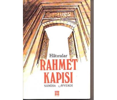 RAHMET KAPISI-SAMİHA AYVERDİ-HATIRALAR-1985