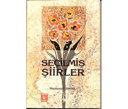 SEÇİLMİŞ ŞİİRLER-MEMMED İSMAİL-1993