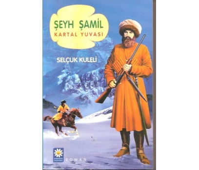ŞEY ŞAMİL-KARTAL YUVASI-SELÇUK KULELİ