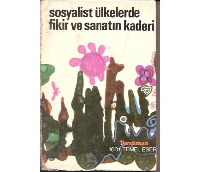 SOSYALİST ÜLKELERDE FİKİR VE SANATIN KADERİ