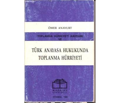 TÜRK ANAYA HUKUKUNDA TOPLANMA HÜRRİYETİ-ÖMER ANA