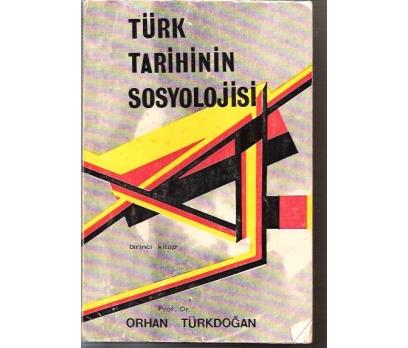TÜRK TARİHİNİN SOSYOLOJİSİ-PROF.DR.ORHAN TÜRKDOĞ 1