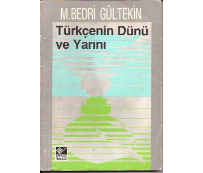 TÜRKÇENİN DÜNÜ VE YARINI-M.BEDRİ GÜLTEKİN-1983
