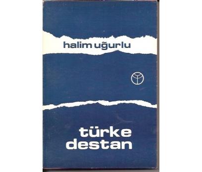 TÜRKE DESTAN-HALİM UĞURLU-1974-İTHAFLI İMZALI