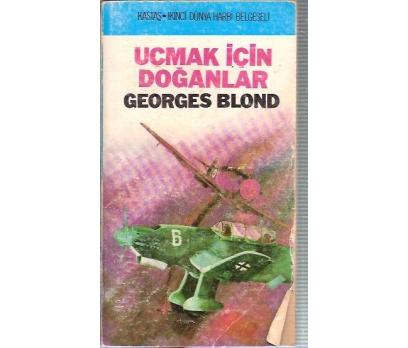 UÇMAK İÇİN DOĞANLAR-GEORGES BLOND 1