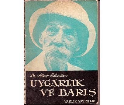 UYGARLIK VE BARIŞ DR. ALBERT SCHWEİTZER