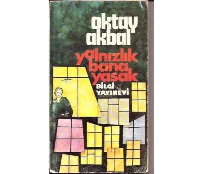 YALNIZLIK BANA YASAK-OKTAY AKBAL-1976
