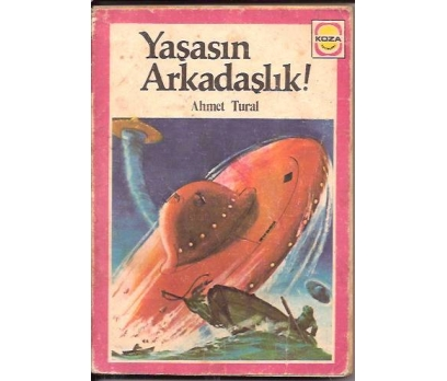 YAŞASIN ARKADAŞLIK-AHMET TURAN-1981