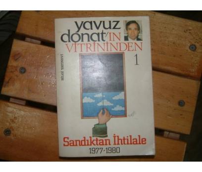 YAVUZ DONAT'IN VİTRİNİNDEN 1-SANDIKTAN İHTİLA