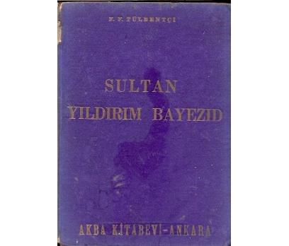 İLKSAHAF&SULTAN YILDIRIM BAYEZID<p>FERİD