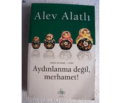 AYDINLANMA DEĞİL MERHAMET Alev Alatlı