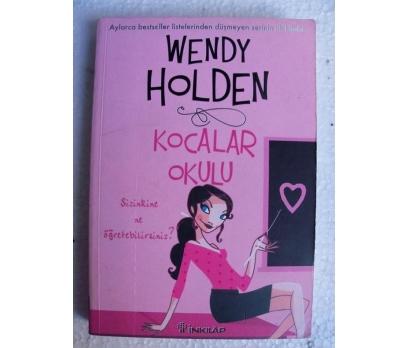 KOCALAR OKULU - WENDY HOLDEN