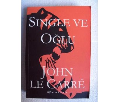 SINGLE VE OĞLU - JOHN LE CARRE