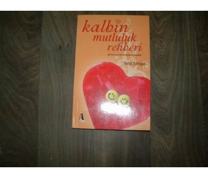 KALBİN MUTLULUK REHBERİ BETÜL ERDOĞAN - 2007