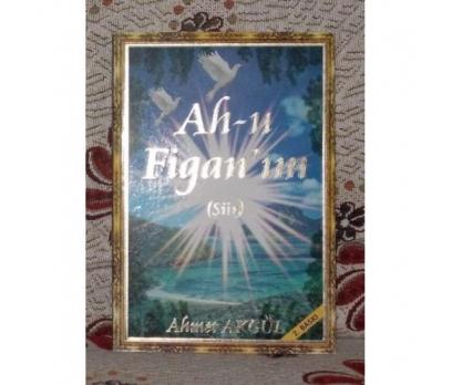 Ah-u Figanım - Ahmet Akgül