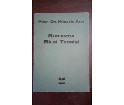 KUR'AN'DA BİLGİ TEORİSİ HÜSEYİN ATAY