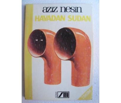 HAVADAN SUDAN - AZİZ NESİN - ADAM YAY.