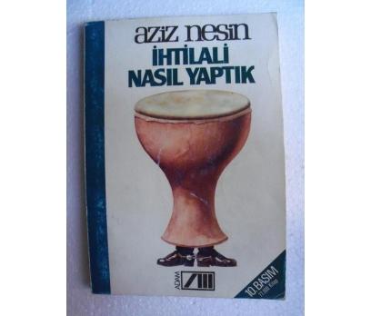 İHTİLALİ NASIL YAPTIK - AZİZ NESİN - ADAM YAY.