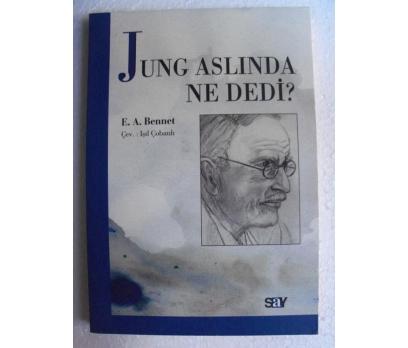 JUNG ASLINDA NE DEDİ E. A. Bennet