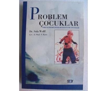 PROBLEM ÇOCUKLAR Sula Wolff
