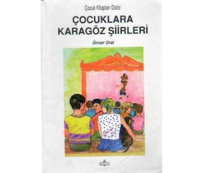 ÇOCUKLARA KARAGÖZ ŞİİRLERİ - ÜNVER ORAL