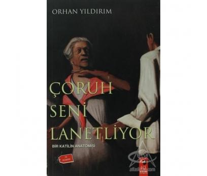 ÇORUH SENİ LANETLİYOR - ORHAN YILDIRIM