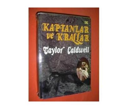 KAPTANLAR VE KRALLAR- TAYLOR CALDWELL