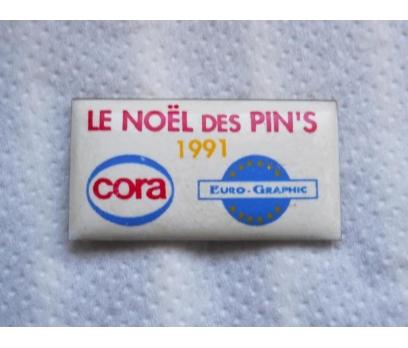 LE NOEL DES PIN'S 1991 CORA ROZETİ. NADİR...