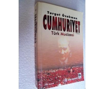CUMHURİYET TÜRK MUCİZESİ Turgut Özakman