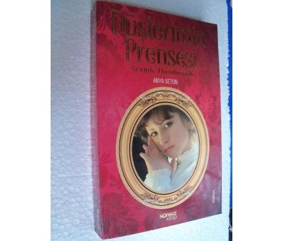 DÜŞLERİMİN PRENSESİ - ANYA SETON