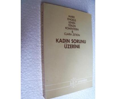 KADIN SORUNU ÜZERİNE - MARX,ENGELS,LENIN,STALİN