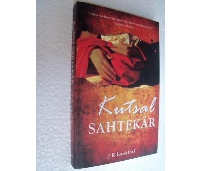 KUTSAL SAHTEKAR - J R LANKFORD