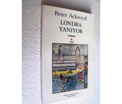 LONDRA YANIYOR Peter Ackroyd CAN YAY.