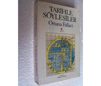 TARİHLE SÖYLEŞİLER - ORIANA FALLACI