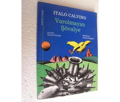 VAROLMAYAN ŞÖVALYE Italo Calvino YKY