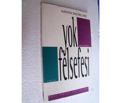 YOK FELSEFESİ - GASTON BACHELARD