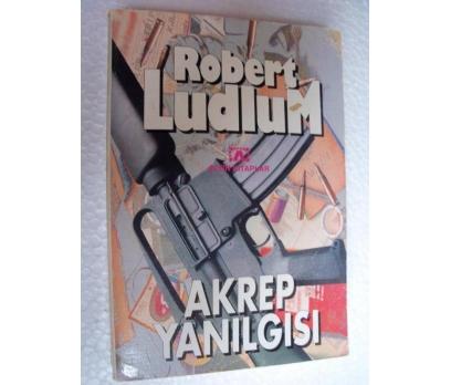 AKREP YANILGISI - ROBERT LUDLUM