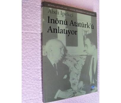 İNÖNÜ ATATÜRK'Ü ANLATIYOR Abdi İpekçi