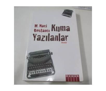 KUMA YAZILANLAR -  M.NACİ BOSTANCI