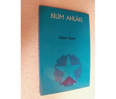 BİLİM AHLAKI Albert Bayet YORUM YAYINLARI