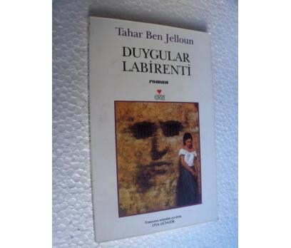 DUYGULAR LABİRENTİ - TAHAR BEN JELLOUN