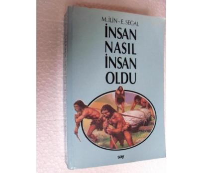 İNSAN NASIL İNSAN OLDU M. İlin - E. Segal