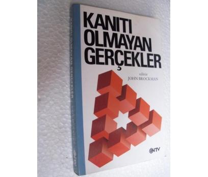 KANITI OLMAYAN GERÇEKLER - JOHN BROCKMAN