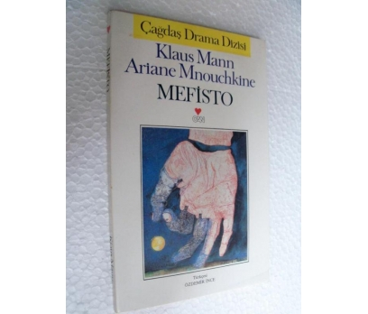 MEFİSTO Klaus Mann , Ariane Mnouchkine